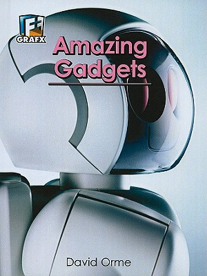 Amazing Gadgets By Orme, David/ Mongiovi, Jorge (ILT)